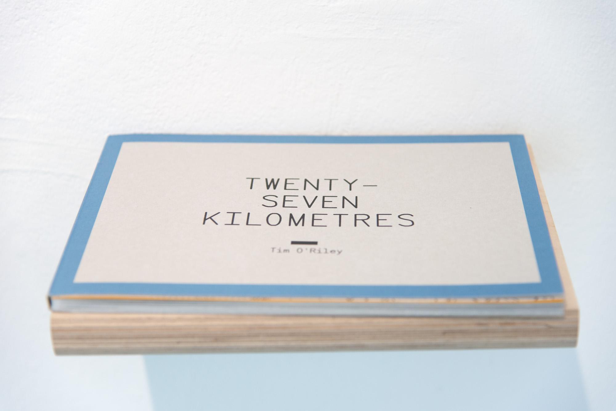 Twenty-Seven Kilometres, Tim O'Riley, 2013